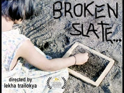 Broken Slate... film by Lekha Trailokya... nominated for 5th MIIF