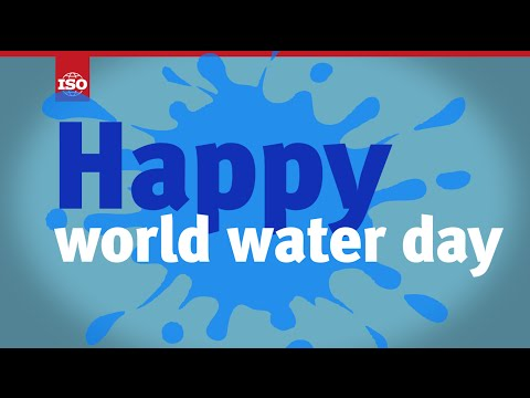 How ISO standards support world water day