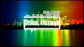 John Legend - All Of Me (Fergal Freeman Dance Remix)