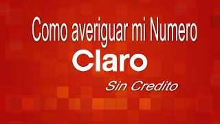 "How to find out my cell phone number Claro ""without credit"