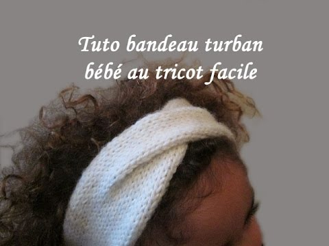 tuto tricot bandeau turban bebe au tricot facile knit turban headband easy youtube. Black Bedroom Furniture Sets. Home Design Ideas