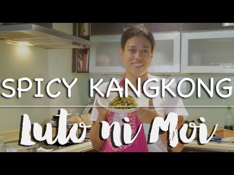 Luto Ni Moi: Spicy Kangkong
