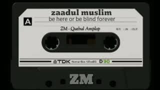 Gambar cover ZAADUL MUSLIM - Qutbil Amplop #Voc Suaib