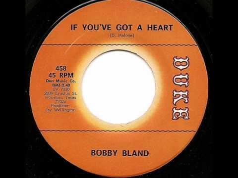 BOBBY BLAND - IF YOU'VE GOT A HEART (DUKE)