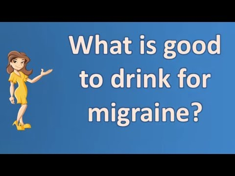 What Is Good To Drink For Migraine ? | Best Health FAQ Channel