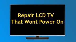 Repair LED or LCD TV That Wont Power On