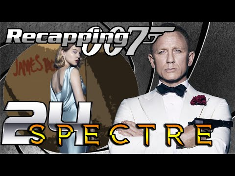 Recapping 007 #24 - Spectre (2015) (Review)