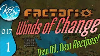 Factorio 0.17 Ep 1: NEW OIL, NEW MAP - Winds of Change - Tutorial Let's Play, Gameplay
