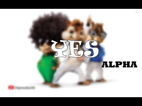 Alpha - Yes 👍👍 (Chipmunk Version)