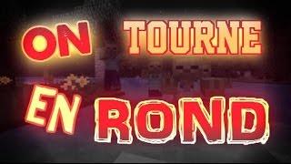 [MC] ON TOURNE EN ROND