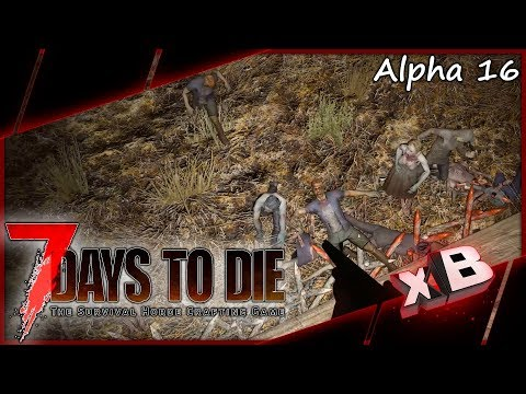 The HORDE! :: 7 Days to Die | Alpha 16 :: E07