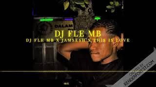 Gambar cover DJ FLE MB X JAMSESH X THIS IS LOVE