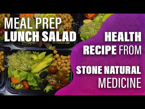 Meal Prep Lunch Salad - Health Recipe from Stone Natural Medicine