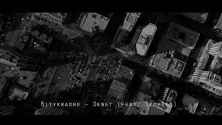 Bitykradne feat. Szopeen - Debet (AUDIO)