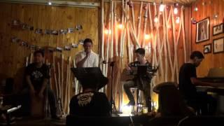 """Chưa bao giờ [Đêm nhạc """"Rock xuân sang"""" - Xương Rồng Coffee & Acoustic]"""