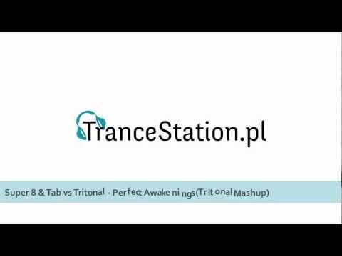 Super 8 & Tab vs Tritonal - Perfect Awakenings (Tritonal Mashup) [TranceStation.PL]