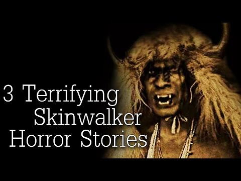3 Terrifying Skinwalker Horror Stories