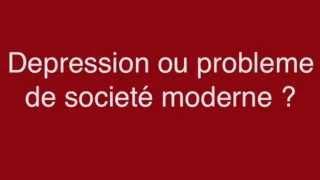 Depression ou probleme de societe moderne ?