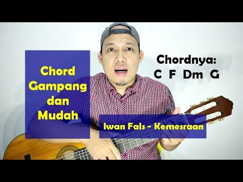 Chord Gampang Dan Mudah - Iwan Fals KEMESRAAN - Dari C Mayor TUTORIAL GITAR