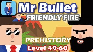 Mr Bullet - Spy Puzzles FRIENDLY FIRE Chapter 5 PREHISTORY Walkthrough | Level 49-60 3 stars