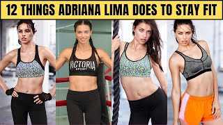 12 Things Adriana Lima Does to Stay Fit & Healthy