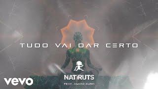 Natiruts, Amani Kush - Tudo Vai Dar Certo (Lyric Video)