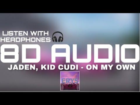 Jaden, Kid Cudi – On My Own (8D AUDIO)