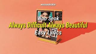 Woo seok (우석) - always difficult beautiful   easy lyrics
