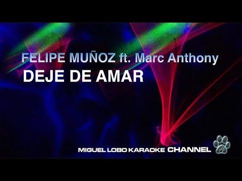 FELIPE MUÑOZ ft MARC ANTHONY - DEJE DE AMAR - [Karaoke] Miguel Lobo
