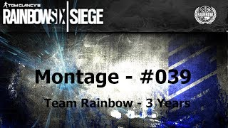 Montage #039 - Rainbow Six: Siege [] 3 Years of Rainbow