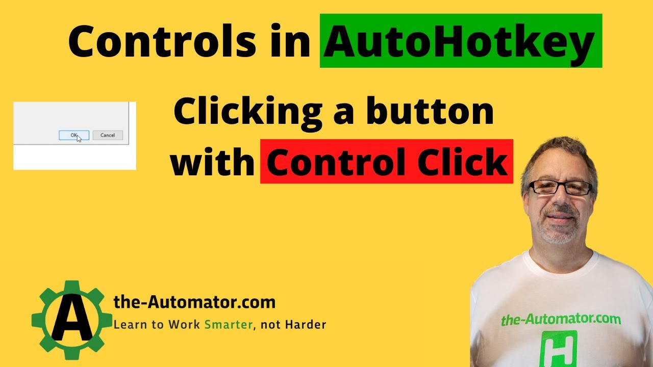 Automating Programs with Controls in AutoHotkey: 07 ControlClick