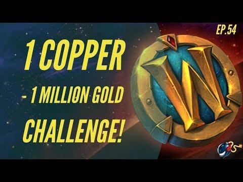 World of Warcraft Challenge |1 Copper - 1 Million GOLD! (Ep.54 - Felslate + 400k+ VOD!)
