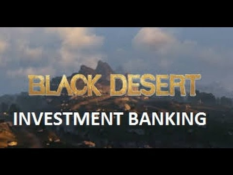 Investment Banking Guide - Black Desert Online