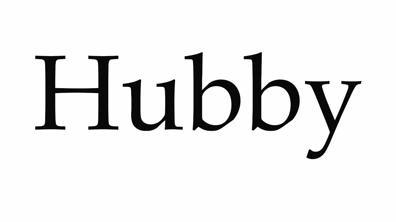 How to Pronounce Hubby