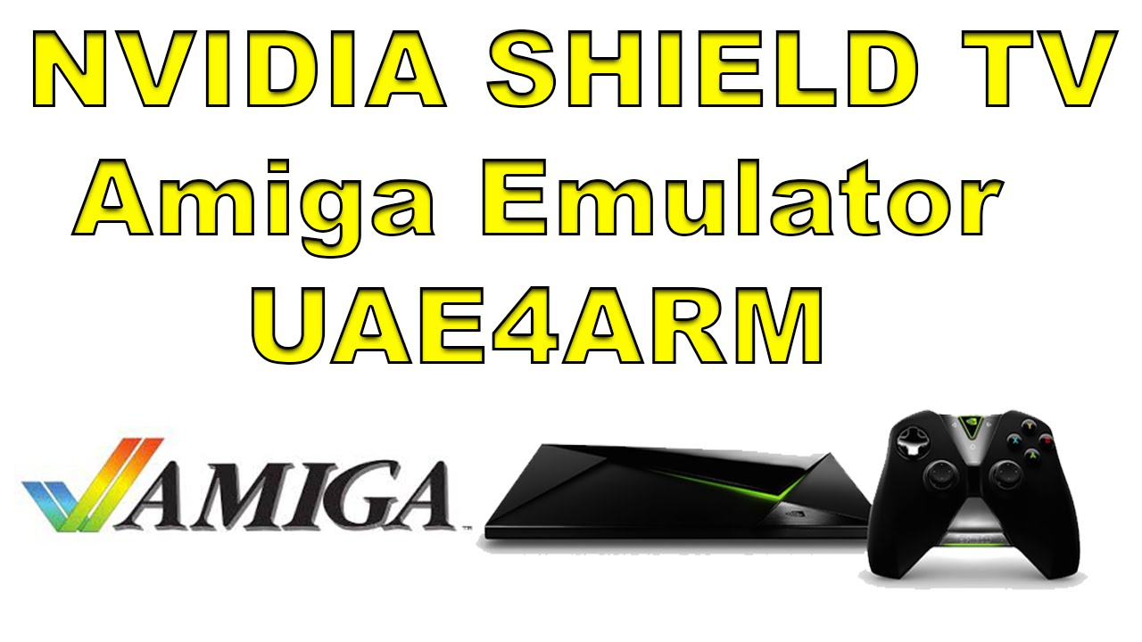 NVIDIA SHIELD TV Amiga Emulator Test Using UAE4ARM Using HDF Games
