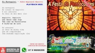 Baixar EU NAVEGAREI - PLAYBACK MIDI - Pe. REGINALDO MANZOTTI