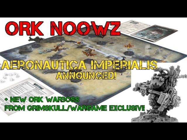 40k NEWS! Ork flyers take flight in AERONAUTICA IMPERIALIS | NEW ORK  warboss from Wargame Exclusive