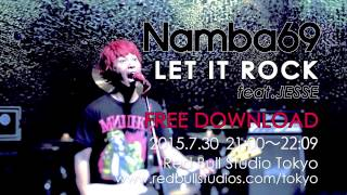 NAMBA69 / LET IT ROCK feat. JESSE -FREE DOWNLOAD CM-