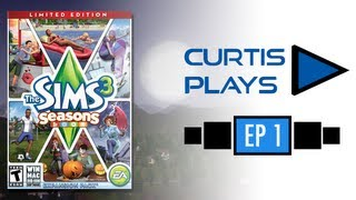 Curtis Plays: The Sims 3 Seasons EP 1