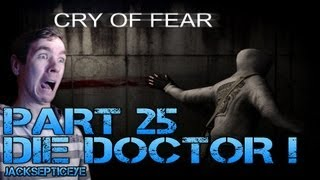 Cry of Fear Standalone - DIE DOCTOR! - Part 25 Gameplay Walkthrough