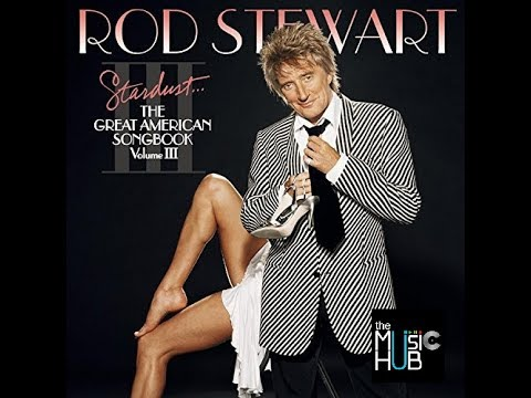 ROD STEWART  ☊   Stardust: The Great American Songbook, Vol. 3