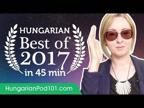 Learn Hungarian in 45 minutes - The Best of 2017