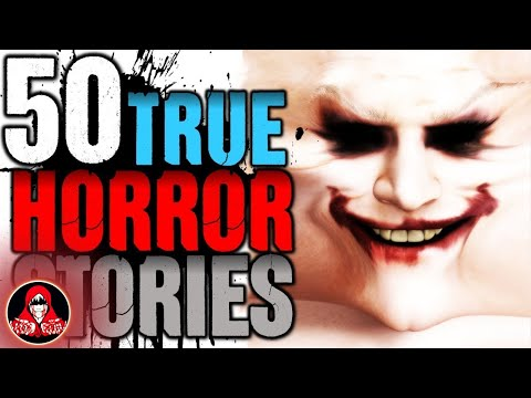 50 True Horror Stories about the Paranormal, Stalkers, and Real Monsters!
