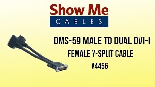 DMS-59 Male to Dual DVI-I Female Y-Split Cable #4456