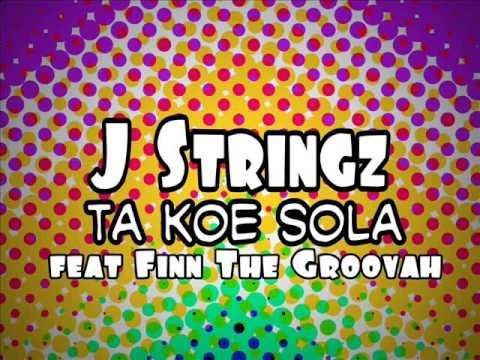 J Stringz feat Finn The Groovah - Ta Koe Sola