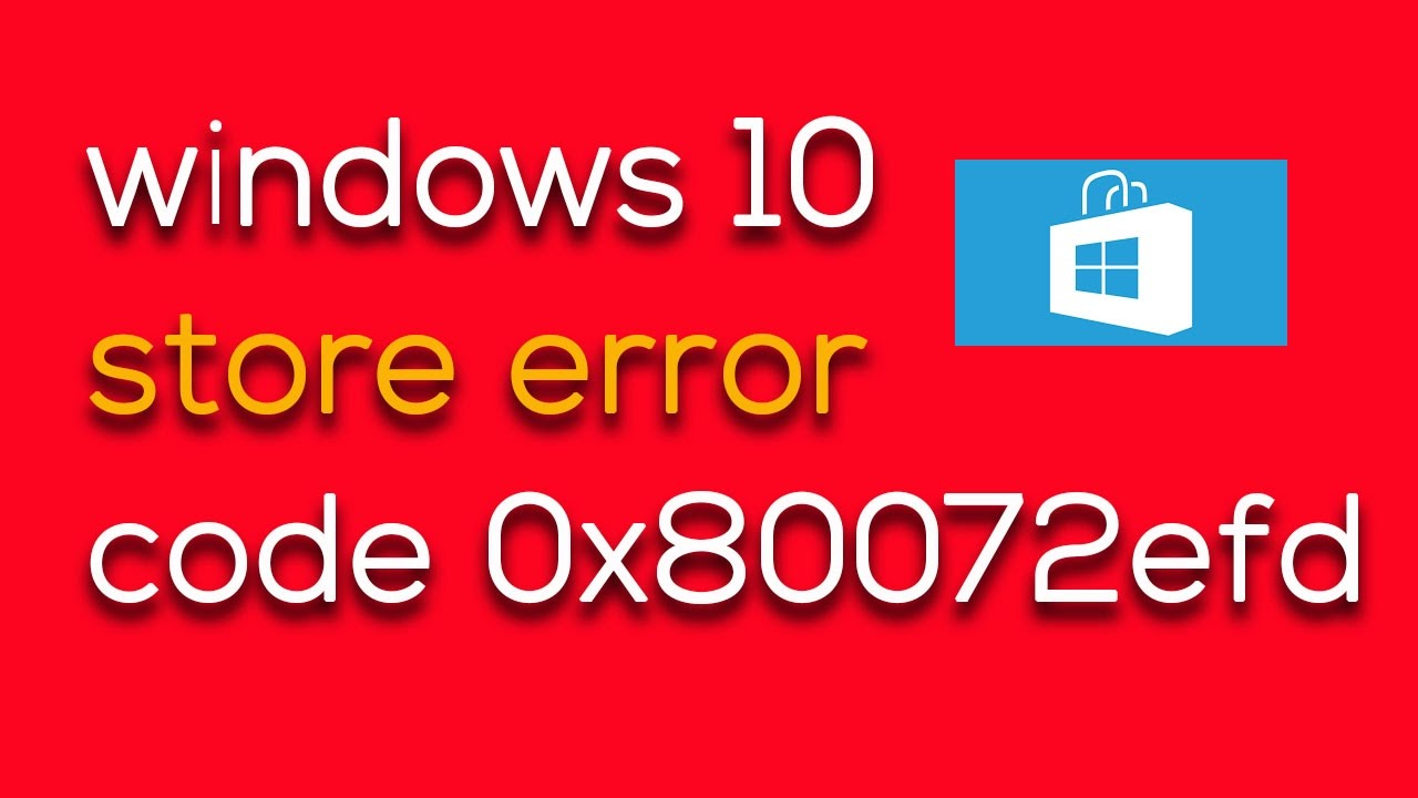 Windows 10 store does not work - Fix Windows 10 Store Not Working Error Code 0x80072efd