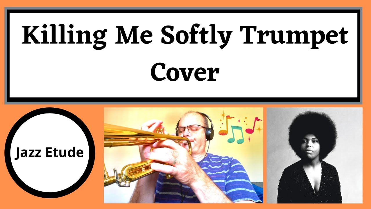 Killing me softly with his songy - jazz etude
