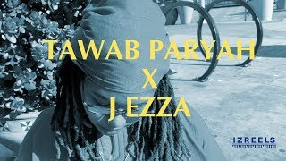 Tawab Paryah X J Ezza - New Wave #TheIzreels