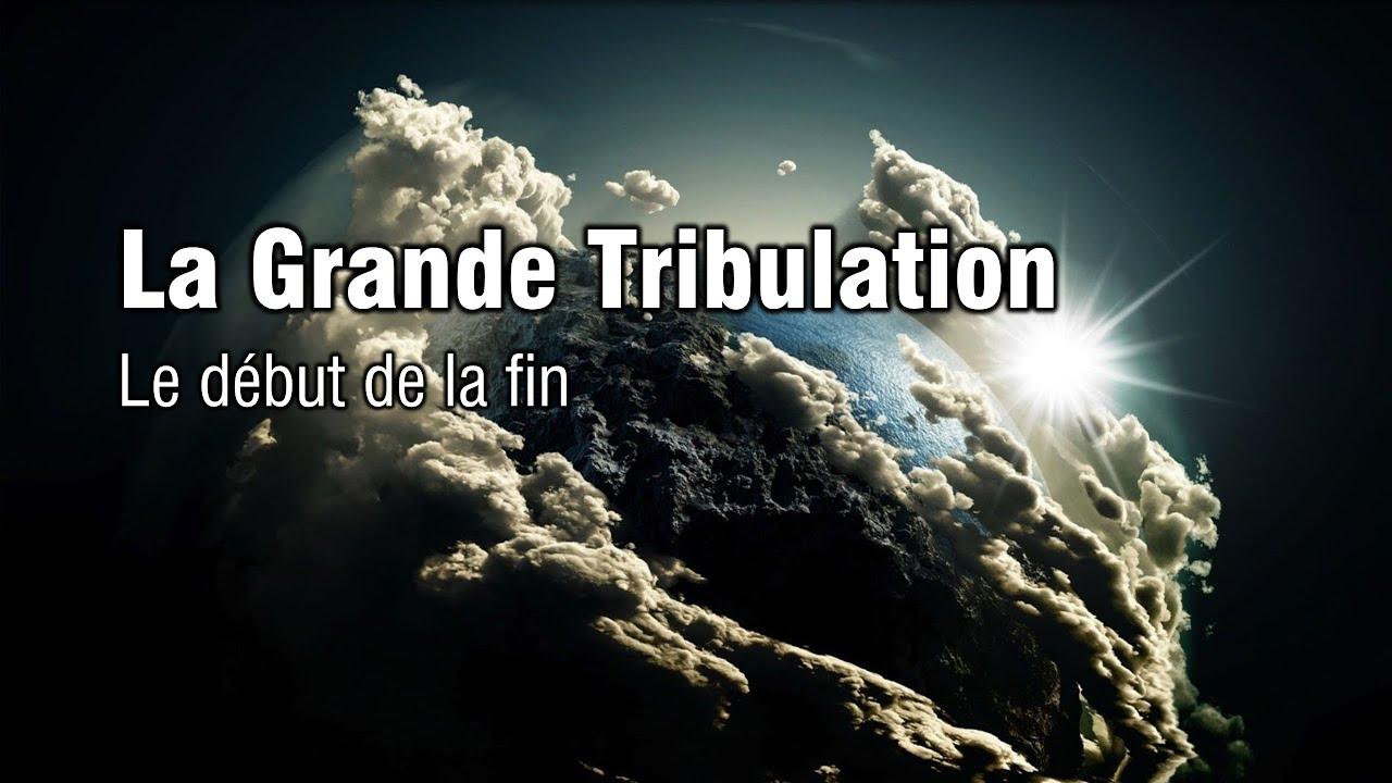 LA GRANDE TRIBULATION - Le début de la fin