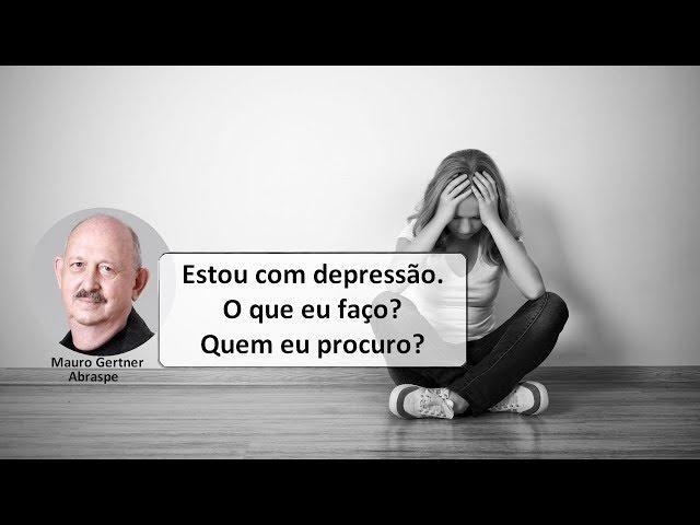 Estou deprimido, o que faço?